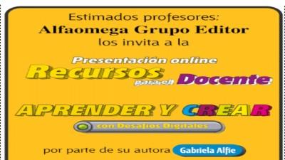 Presentación online: Recursos para el docente Serie Aprender y Crear con Desafíos digitales